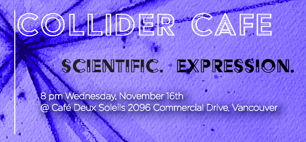 Collider Cafe: Scientific. Expression.