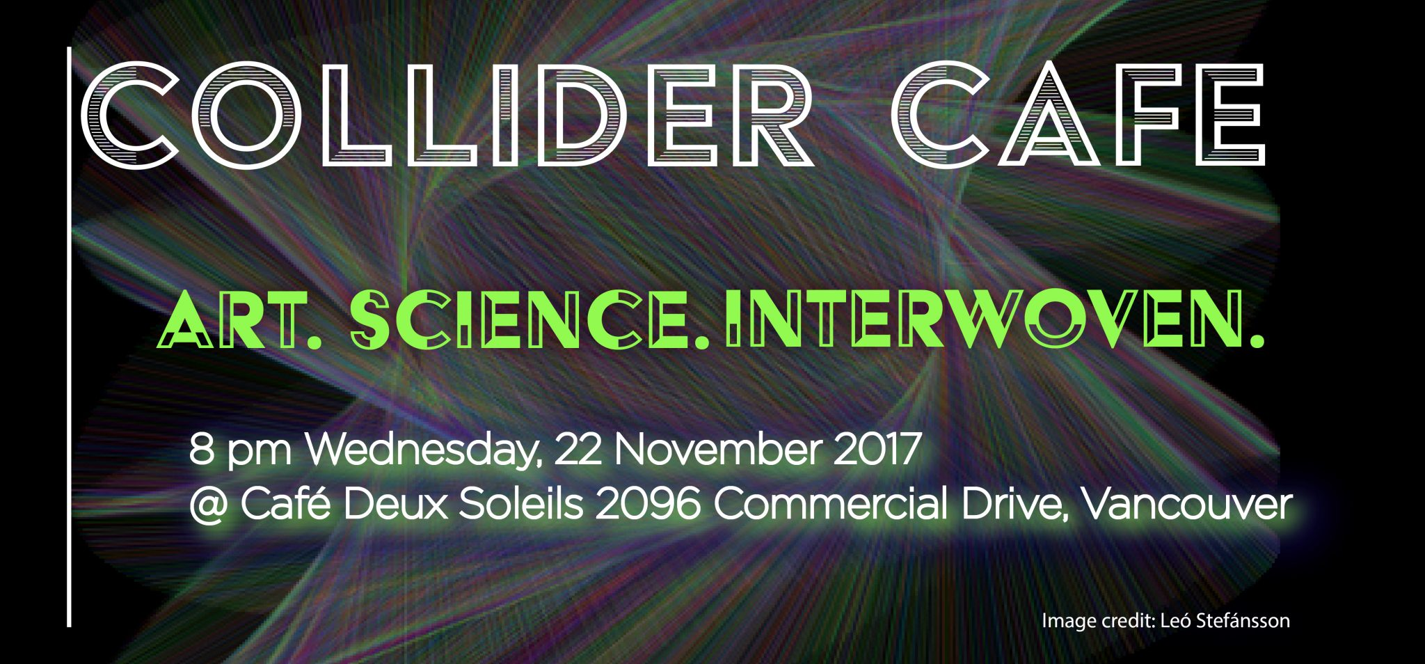 Collider Cafe: Art. Science. Interwoven.
